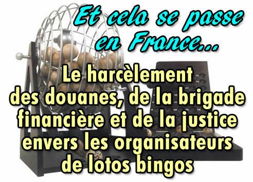 Lotos bingos en France : le harcèlement des douanes.