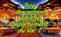 Trop de casinos dans le département du Var ?