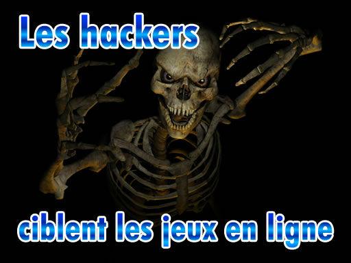 Les hackers ciblent les jeux en ligne.
