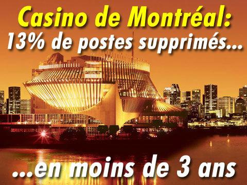 Casino de Montréal, 13% de postes supprimés.