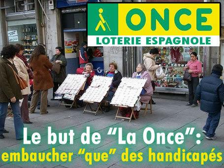 La loterie Once emploie que des handicapés.