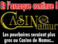 Les pourboires au Casino de Namur seraient plus gros ?