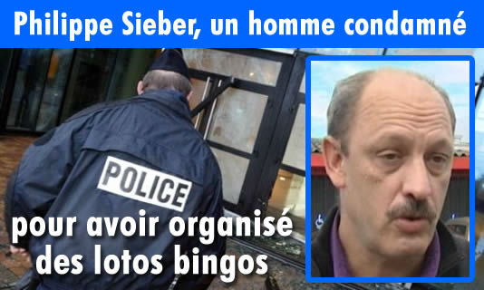 Sieber Philippe, un organisateur de loto bingo en France condamné.