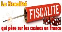La fiscalité des casinos français.