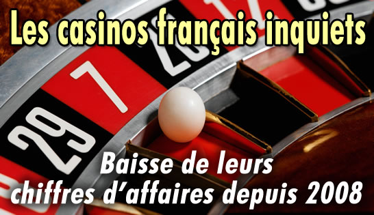 Les casinos français inquiets : baisse de leurs chiffres d'affaires.