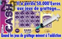Il dépense 100 euros par jour aux jeux à gratter.