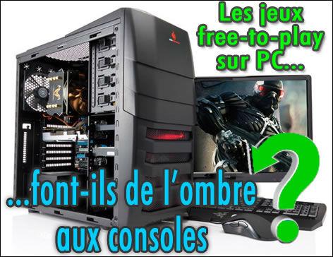 Les jeux free-to-play sur PC font de l'ombre aux jeux sur consoles.