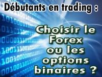 Option binaire en ligne ou Forex pour trader ?