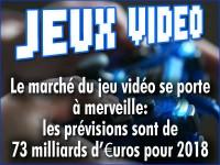 Le jeu vidéo se porte à merveille: prévisions de 73 milliards d\'€uros pour 2018.