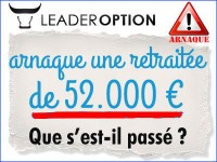 Leader Option arnaque 52.000 € à une retraitée.