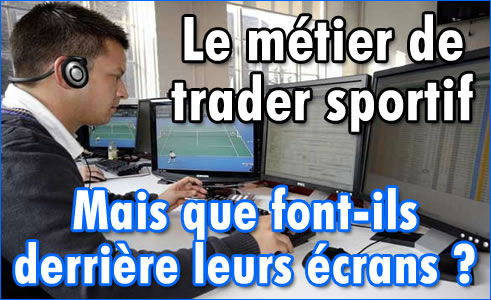 Trader sportif pour un bookmaker, un métier méconnu.