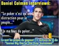 Daniel Colman, joueur professionnel: je me fous du poker !