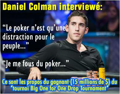 Daniel Colman, joueur professionnel : je me fous du poker !