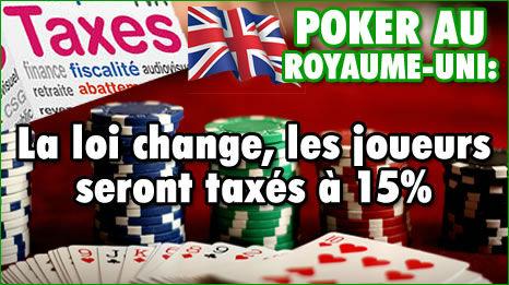 Poker en ligne au Royaume-Uni : les joueurs seront taxés à 15%.