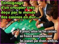 Casinos, un ancien croupier témoigne sur ce métier.