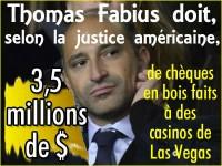 Thomas Fabius: 3,5 millions de dollars de chèques en bois.