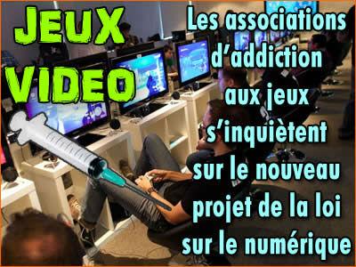 Jeux vidéo : projet de loi sur le numérique et addiction.