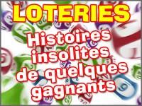 Loterie, histoires insolites de quelques gagnants.
