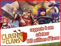 Clash of Clans rapporte 845 millions d\'Euros à son créateur !