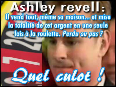 Ashley Revell vend tout et mise la totalité de cet argent à la roulette.