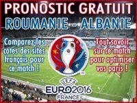 Pronostic Roumanie Albanie Euro 2016 - Foot