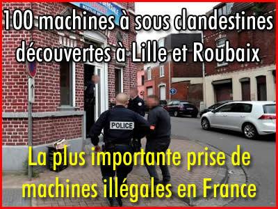 100 machines à sous clandestines à Lille et Roubaix.