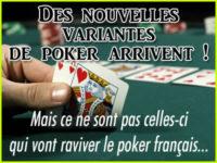 Des nouvelles variantes de poker, mais à quoi bon ?
