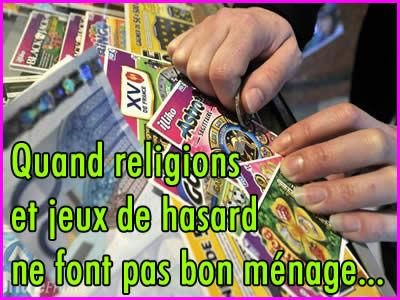 Quand religions et jeux de hasard ne font pas bon ménage.