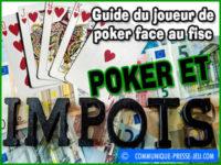 Poker et impôts, êtes-vous imposable sur vos gains ?