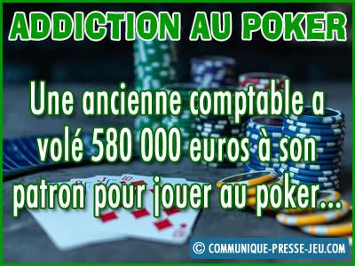 Addiction au poker, une comptable vole 580 000 € à son patron.