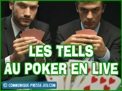 Les tells des joueurs au poker en live (en direct).