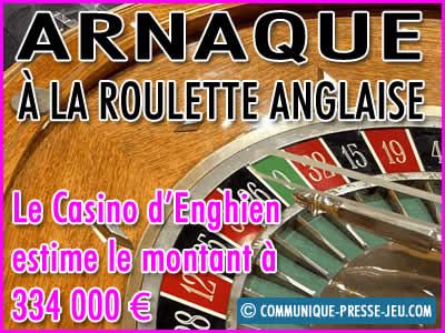 Arnaque à la roulette anglaise au Casino d'Enghien.