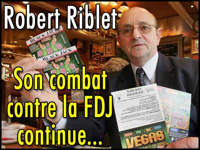 Robert Riblet et les jeux de grattage FDJ : son combat continue.