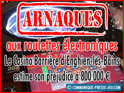 Arnaque à la roulette électronique au Casino d'Enghien-les-Bains.