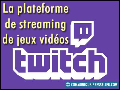 Twitch, la plateforme de streaming de jeux vidéos.