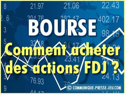 Actions FDJ en bourse, comment en acheter ? Comment s'y prendre ?