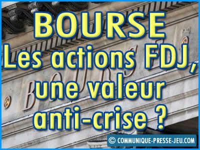 Bourse : les actions FDJ, une valeur anti-crise ou pas ?