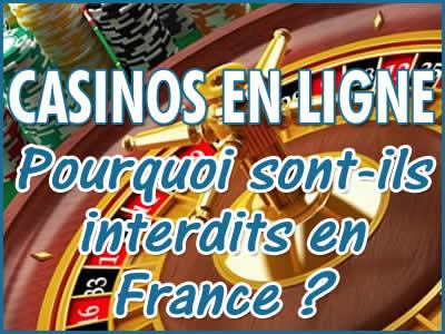 Casinos en ligne, pourquoi sont-ils interdits en France ?