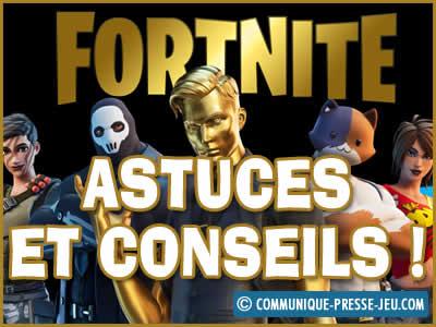 Fortnite, astuces et conseils pour jouer à ce jeu vidéo !