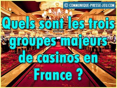 Quels sont les trois groupes majeurs de casinos en France ?