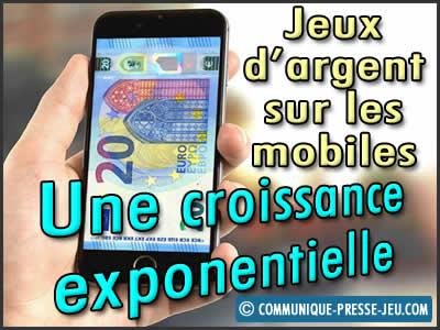 Jeux d'argent sur les mobiles, une croissance exponentielle.