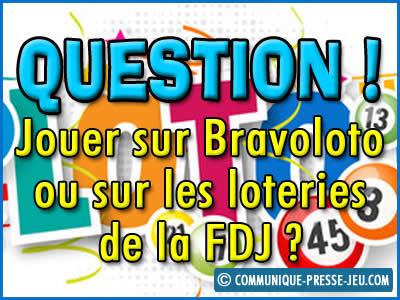 Jouer sur Bravoloto ou les loteries de la FDJ ? Notre avis !