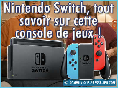 Nintendo Switch, tout savoir sur cette console de jeux et notre avis !