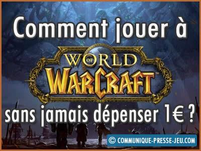 World of Warcraft, comment jouer sans jamais dépenser 1 euro ?