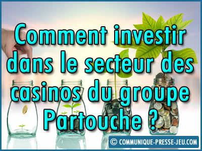 Comment investir dans le secteur des casinos du groupe Partouche ?
