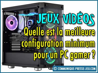 Jeux vidéos : quelle est la meilleure configuration minimum pour un PC gamer ?