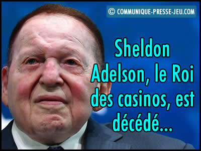 Sheldon Adelson, Roi des casinos du groupe Las Vegas Sands, est décédé.