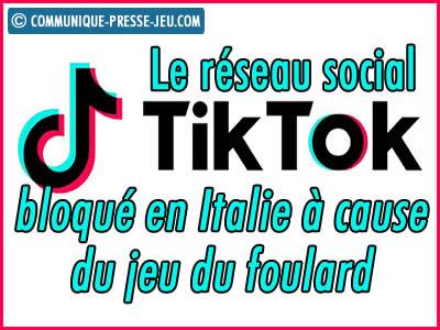 TikTok, le réseau social, bloqué en Italie à cause du jeu du foulard.