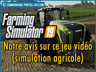 Farming Simulator 19, notre avis sur ce jeu vidéo de type simulation agricole.
