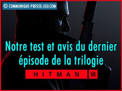 Hitman 3, notre test et avis du dernier épisode de la trilogie.